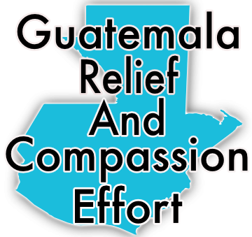 Guatemala Relief And Compassion Effort